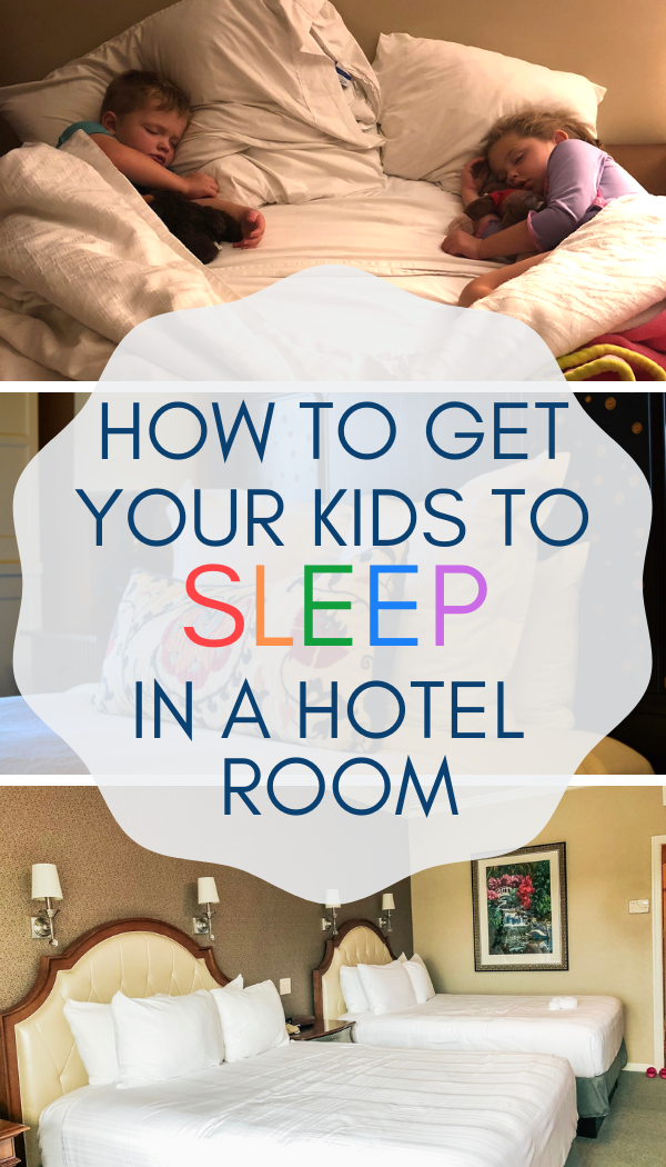 Tips for getting babies, toddlers, and little kids to sleep in a hotel room..png