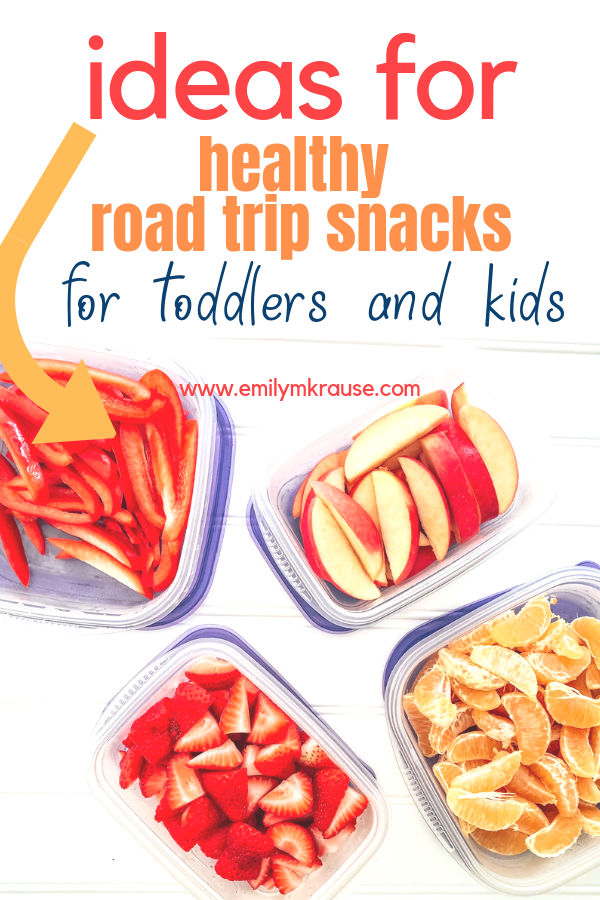 Ideas for healthy road trip snacks for toddlers and kids. Tips for packing, keeping everything cold, and getting rid of messes..png