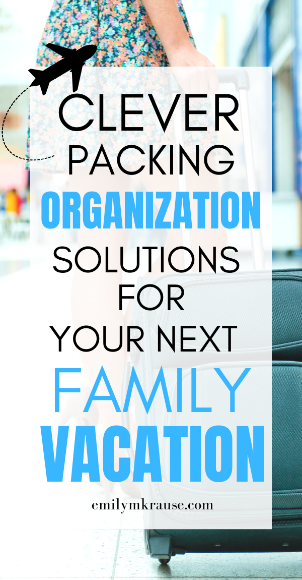 Clever packing organization solutions for your next family vacation. .png