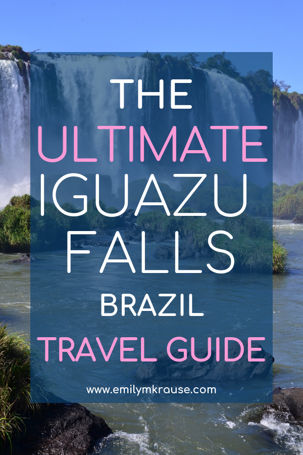 The ultimate travel guide to Iguazu Falls Brazil. What to do in Iguazu Falls..png
