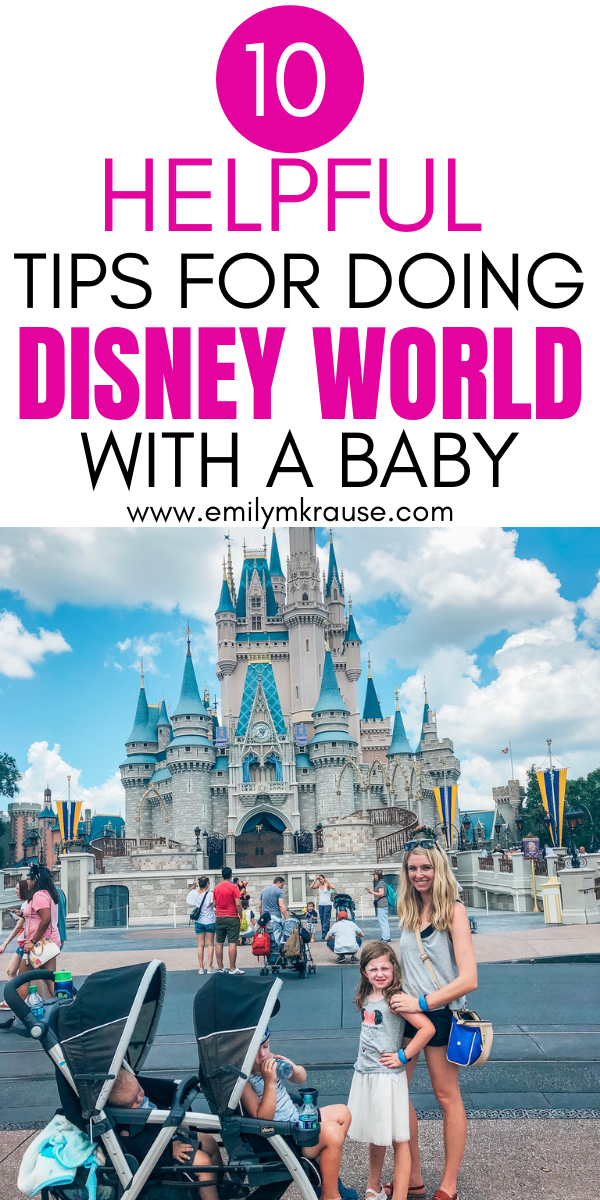 10 tips for doing Disney World with a baby. Whether you're at Disney with a 1 year old or a 3 month old (or anything in between) here are some tried-and-true ways to enjoy your vacation.png