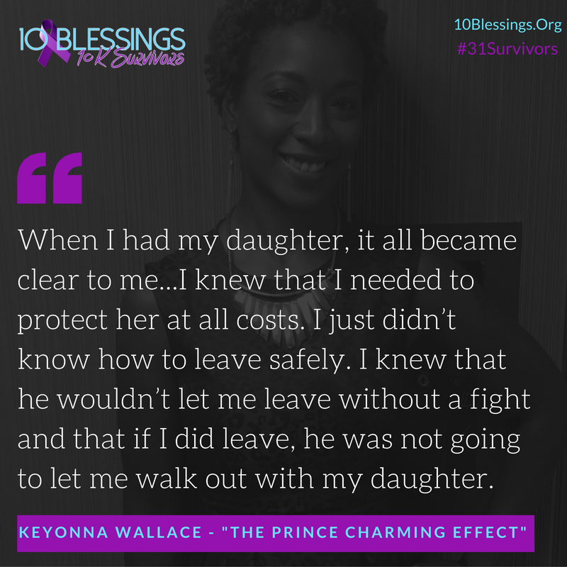 survivor 22 of 31survivors domestic violence series keyonna wallace the prince charming effect
