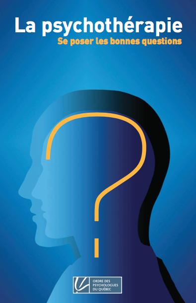 Pour en savoir davantage sur la psychothérapie, consultez la  brochure  de l'Ordre des Psychologues du Québec