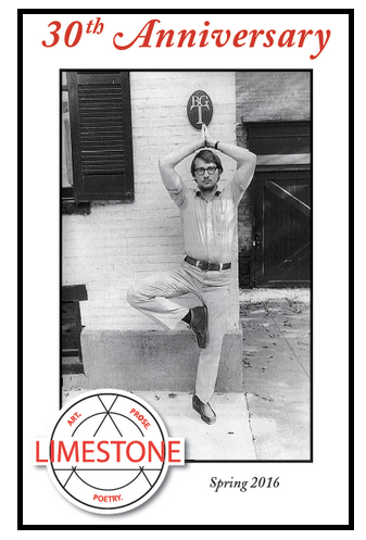30th Anniversary Edition of Limestone: Art. Prose. Poetry. Limestone Journal, Department of English, University of Kentucky  https://limestone.as.uky.edu/