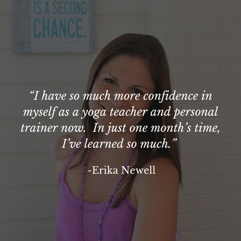 """I have so much more confidence in myself as a yoga teacher and personal trainer now. In just one month's time, I've learned so much."".png"