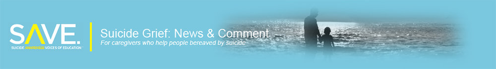 Suicide Grief: News & Comment