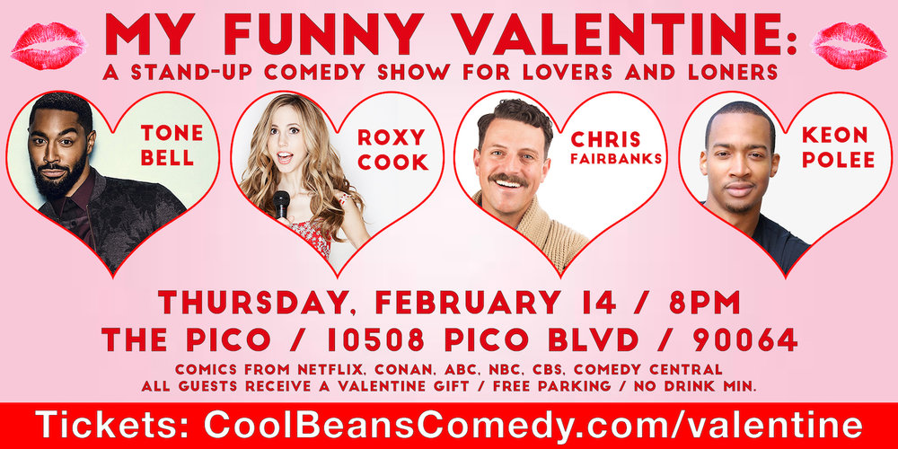 The BEST Valentine's Day date! Hurry! This show will sellout!    Featuring Tone Bell (Fam on CBS), Roxy Cook (ABC), Chris Fairbanks (Conan), Keon Polee (TruTV)    All guests receive a Valentine Gift + Free Parking + No Drink Minimum    Love + Laughter for ALL!  Trying to impress your special someone? We have you covered!  Single? Come on out and you never know you will meet!    All ages welcome (15+ recommended).