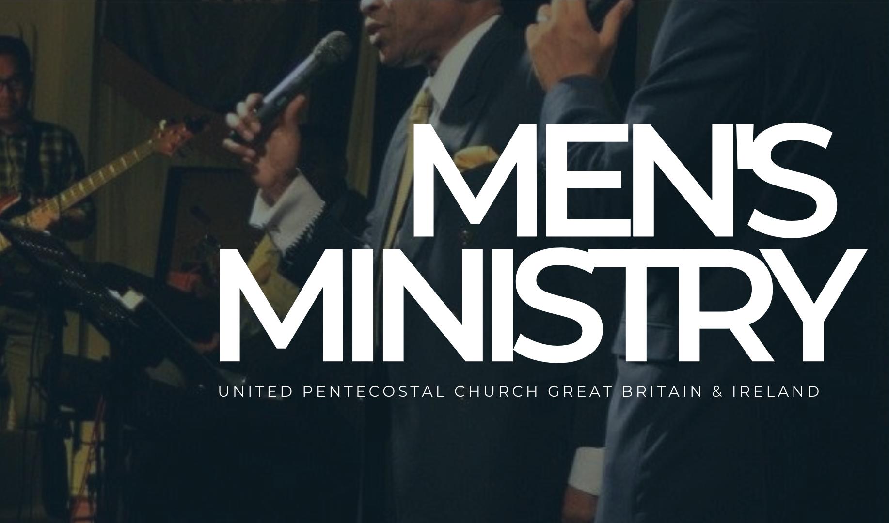 NATIONAL MEN'S CONFERENCE 2019 — United Pentecostal Church GB&I