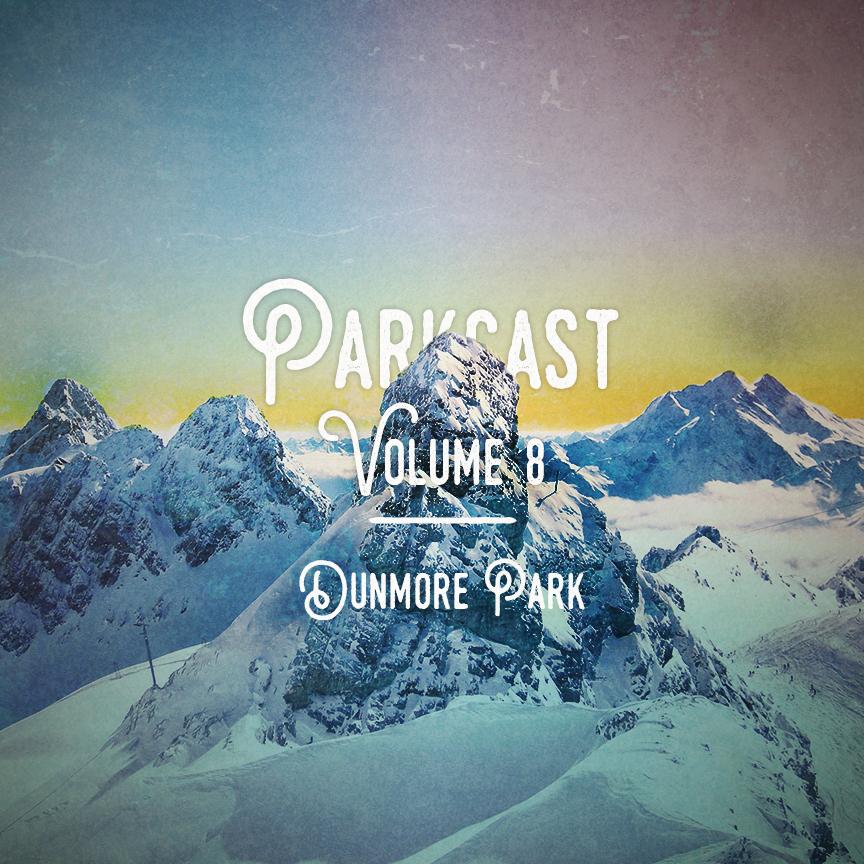 Dunmore Park - Parkcast Volume 8