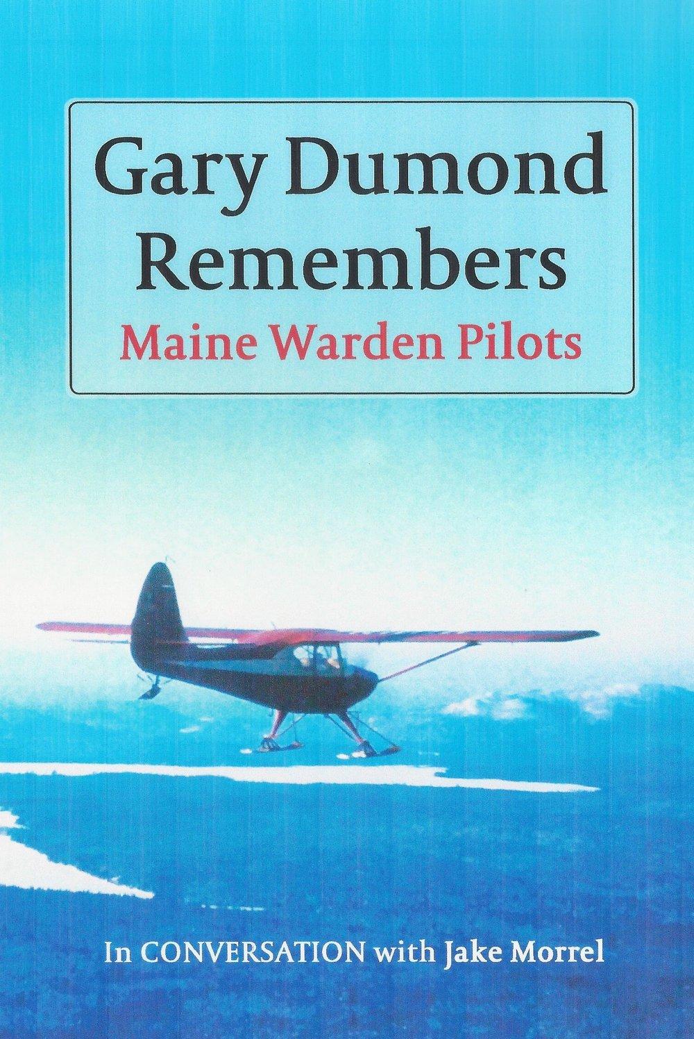 Gary Dumond Maine Warden Pilots