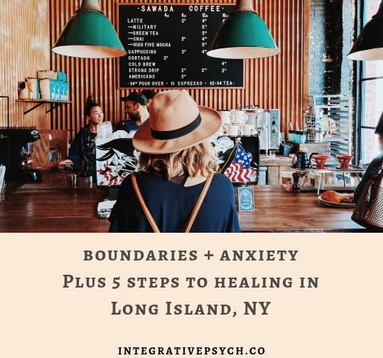 Counseling and Psychotherapy for Anxiety, Trauma, Boundaries and Codependence in Five Towns, Nassau County in Long Island, NY.