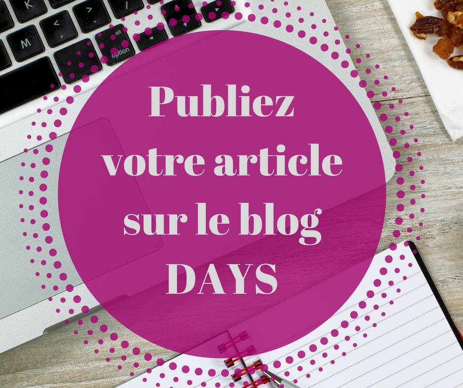 Publiez votre article sur le blog DAYS