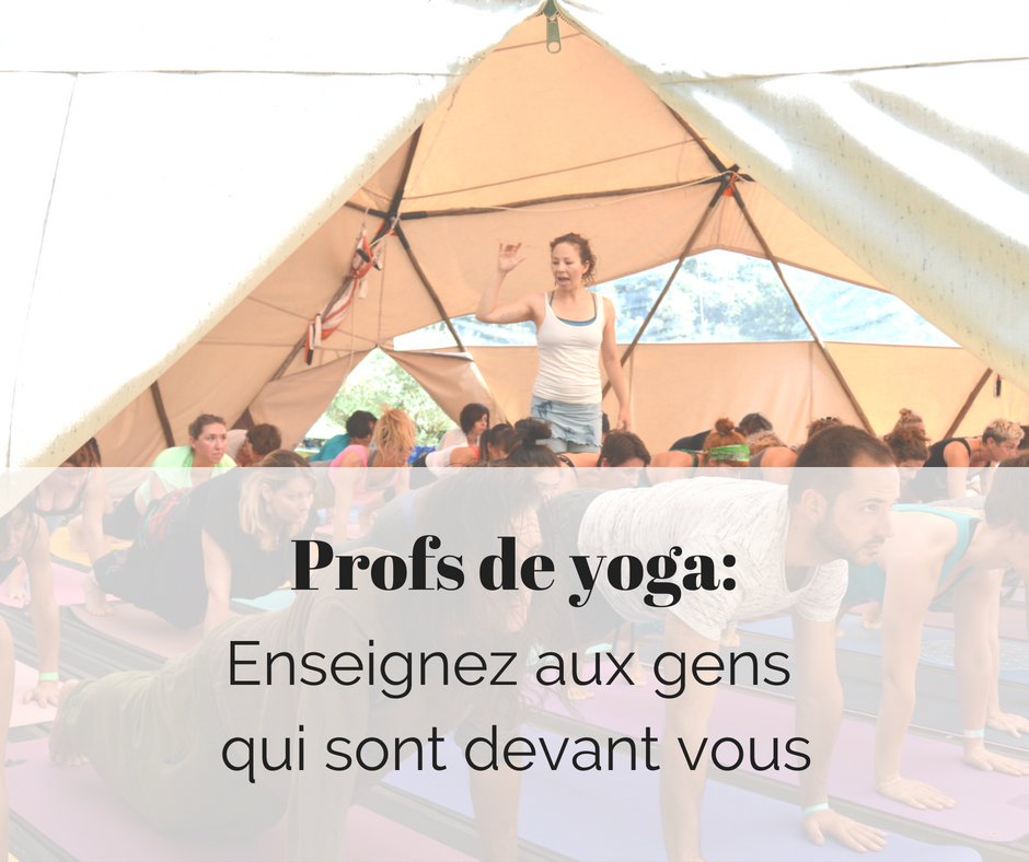 Profs de yoga, Enseignez aux gens qui sont devant vous.png
