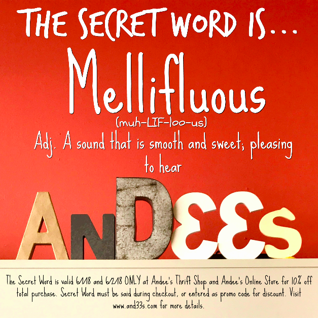 "The Secret Word is ""mellifluous!"" Say the word during checkout in store to save 10%, or enter it in all caps during checkout on our online store! This deal is only good for the weekend, so don't miss out!"