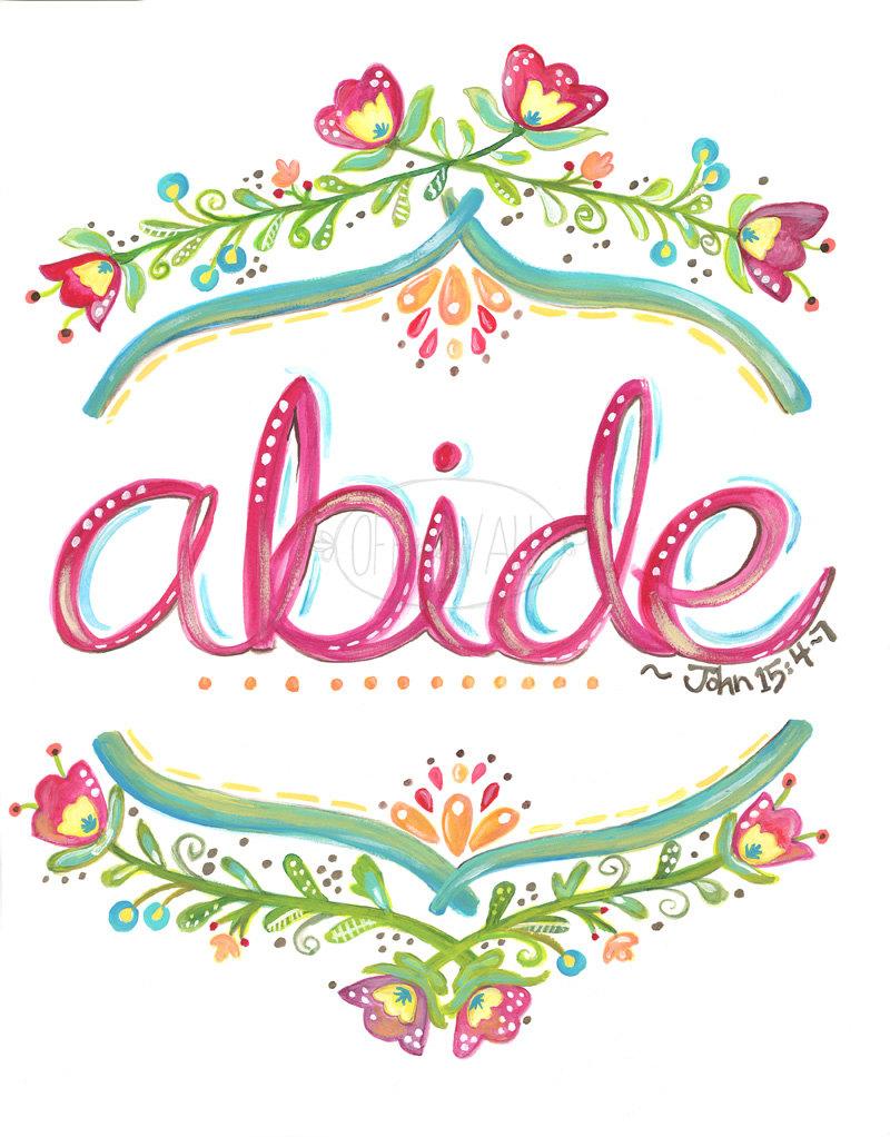 Abide Scripture Print, Quote Print, Bible Verse Wall Art, Christian Wall  Decor, Nursery Art, Kitchen Decor, Flowers, Typography, John 15:4