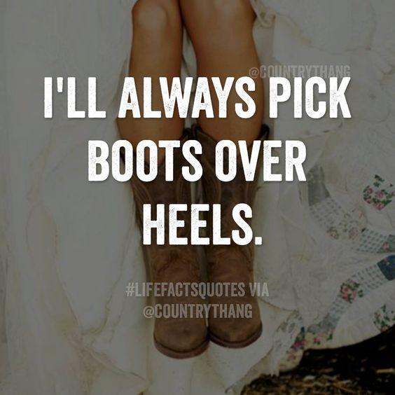 Tra stivali e tacchi, sceglierò sempre gli stivali. - @countrythang