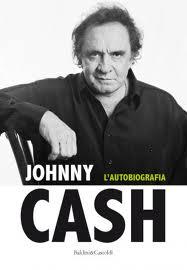 Immancabile, il libro da leggere e rileggere:  Johnny Cash, l'autobiografia.