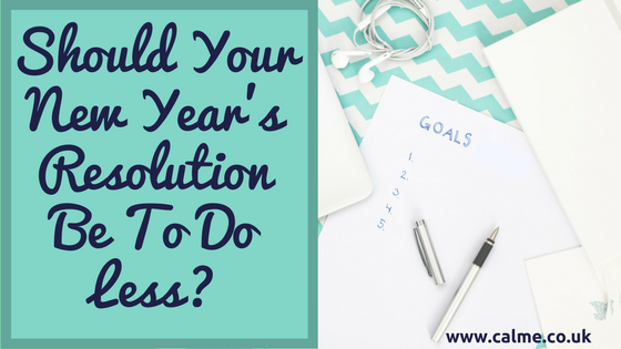 Should your New Years resolution be to do less?