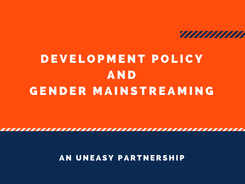 Development Policy and Gender Mainstreaming an Uneasy Partnership Feminist Foreign Policy