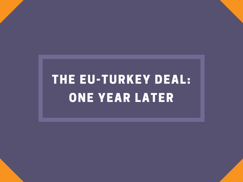 The EU Turkey Deal One Year Later
