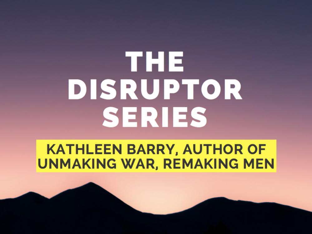 Kathleen Barry Unmaking Men Remaking War Feminist Foreign Policy