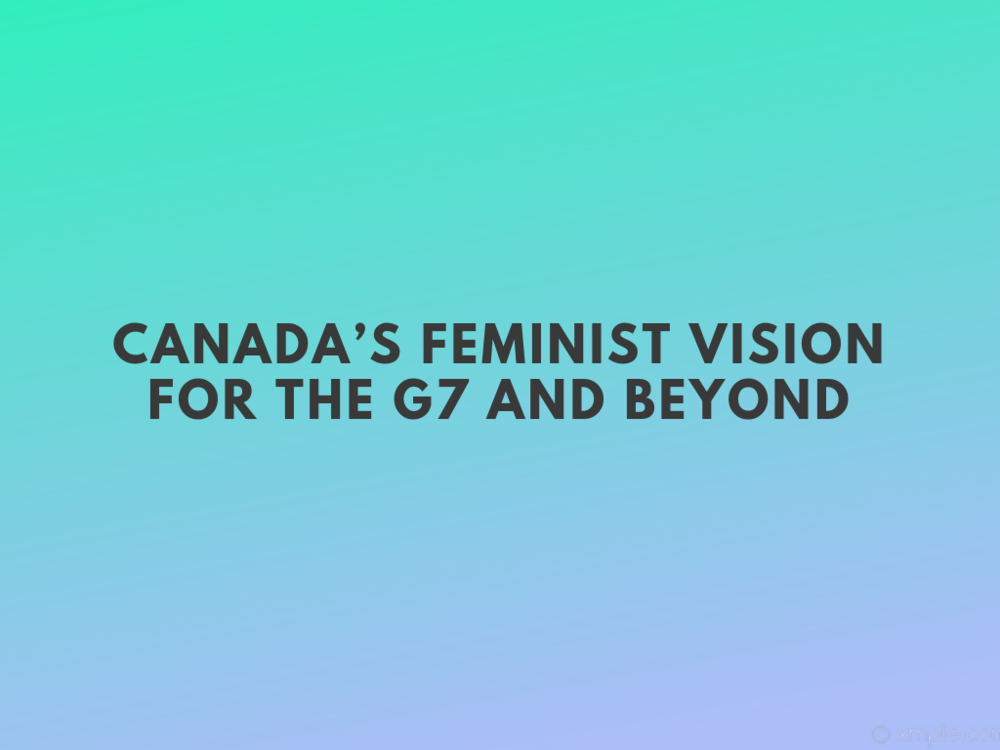 CANADA'S FEMINIST VISION FOR THE G7 AND BEYOND.png