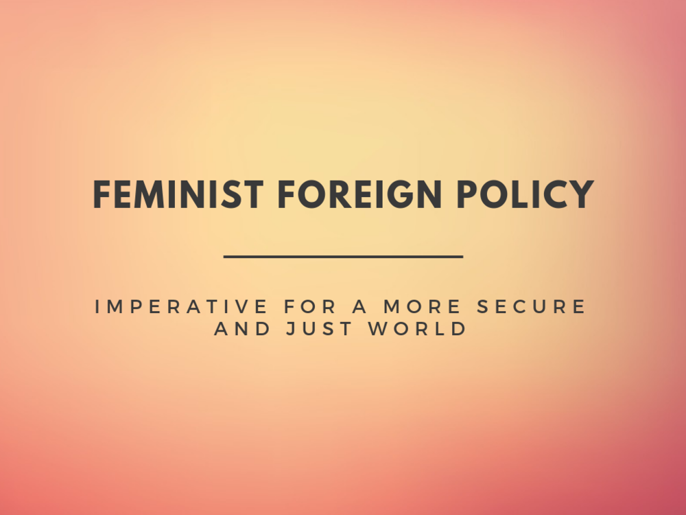 FEMINIST FOREIGN POLICY - IMPERATIVE FOR A MORE SECURE AND JUST WORLD .png
