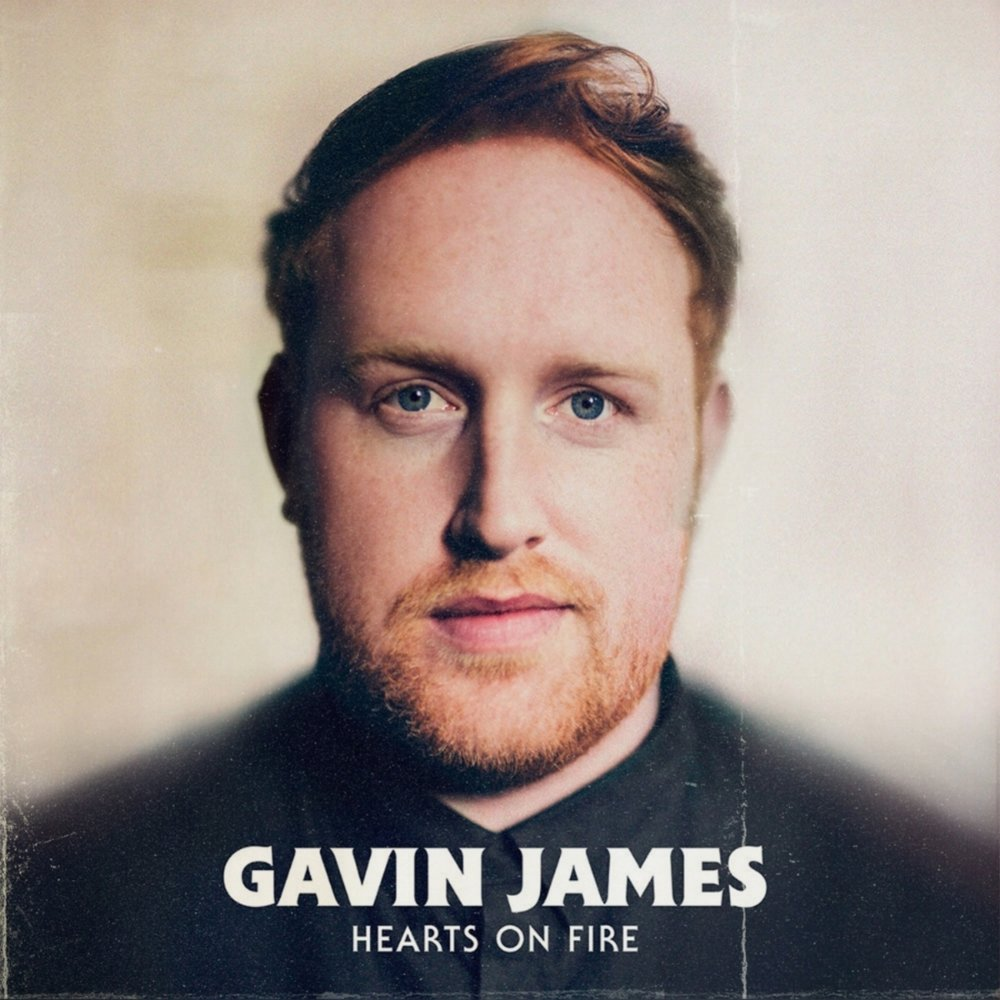 Gavin James | Hearts on Fire    Buy | Strea    m     gavinjamesmusic.com