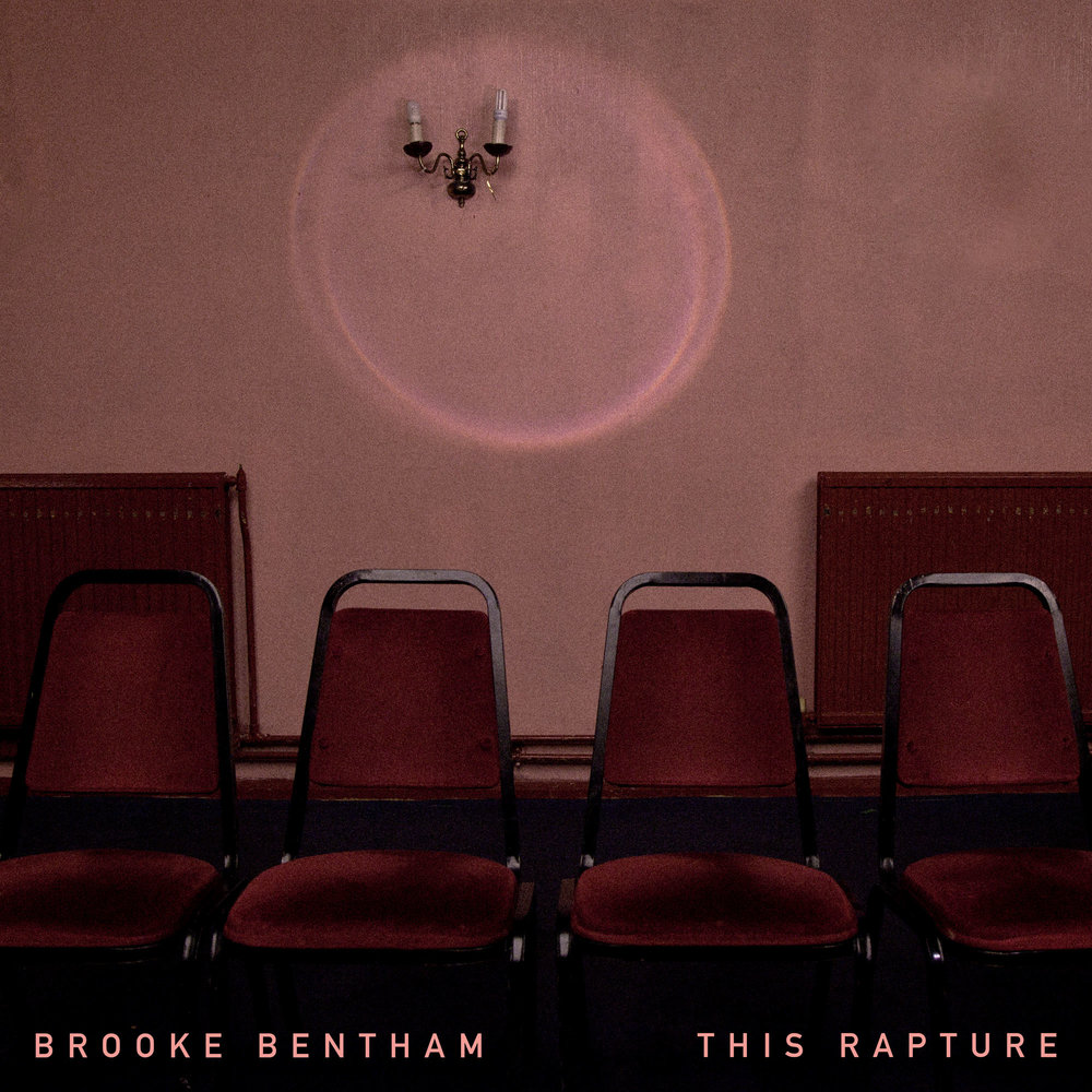 Brooke Bentham - This Rapture    Buy / Stream      brookebentham.co.uk