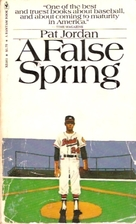 8. - A False Spring, by Pat Jordan, the bittersweet memoir of a