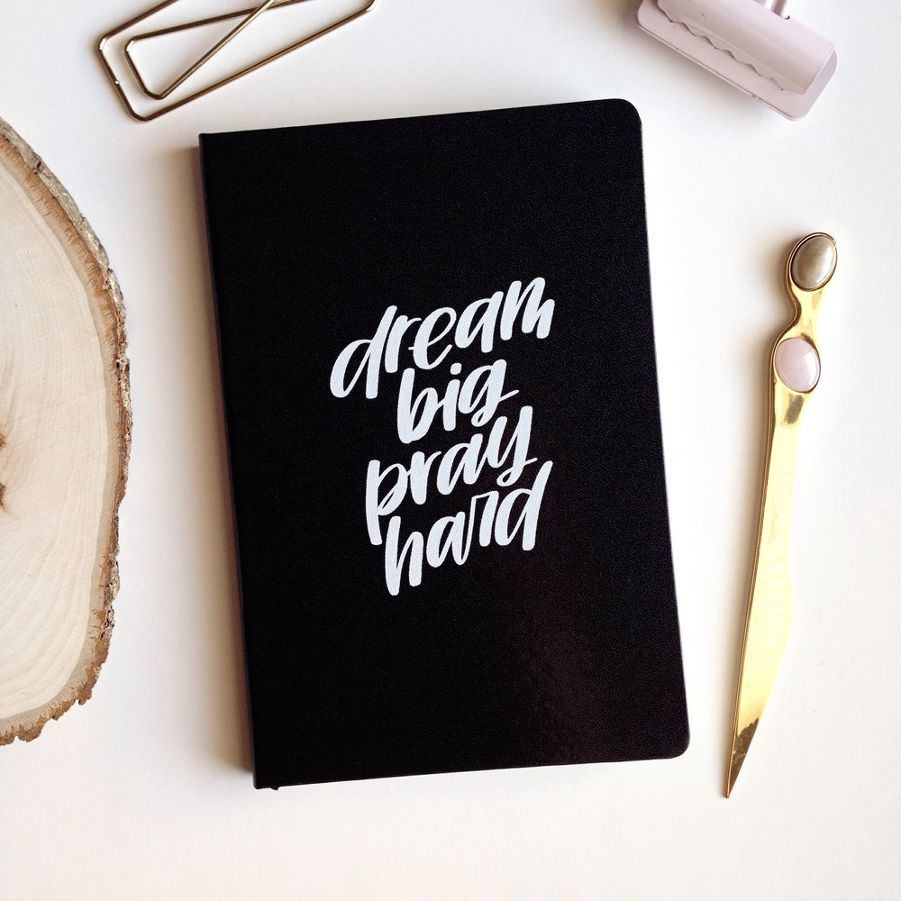 Dream Big Pray Hard Journal