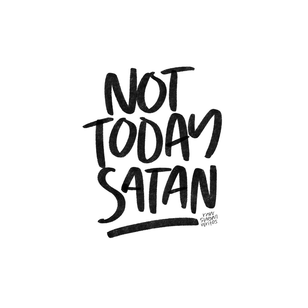 Not today Satan by Raw Sugar Writes