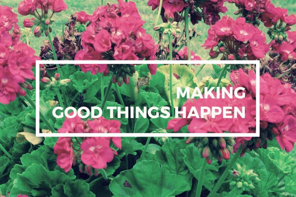 Making good things happen.png