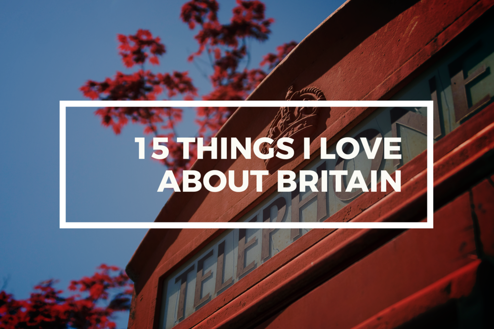 15 things i love about britain.png