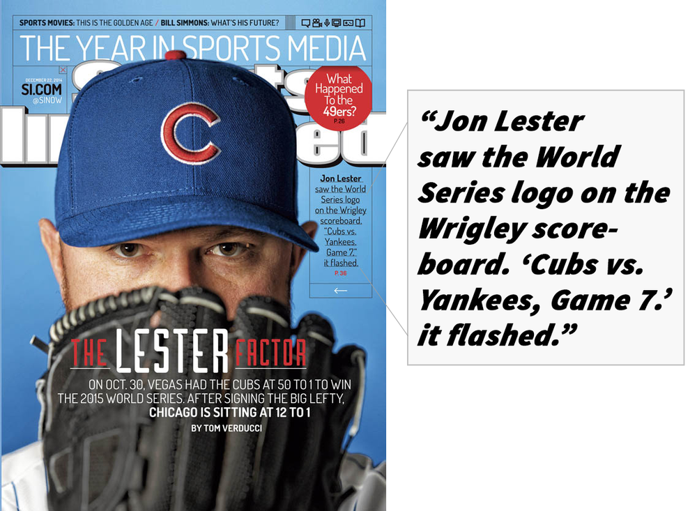 "Served as Producer and Editor for the video referenced above and below: ""On the first day of free-agency, the team sent Lester a video showing the Cubs winning Game 7 of the World Series. Chicago famously hasn't won the World Series since 1908, but the team got creative: Some of imagery came from a 2012 Playstation ad. The DVD showed Wrigley Field's famous marquee with, ""CUBS VS. YANKEES. GAME 7. LESTER VS. PINEDA."" It also showed the fake pandemonium afterward, including celebrations on the field and media coverage from outside the stadium."""