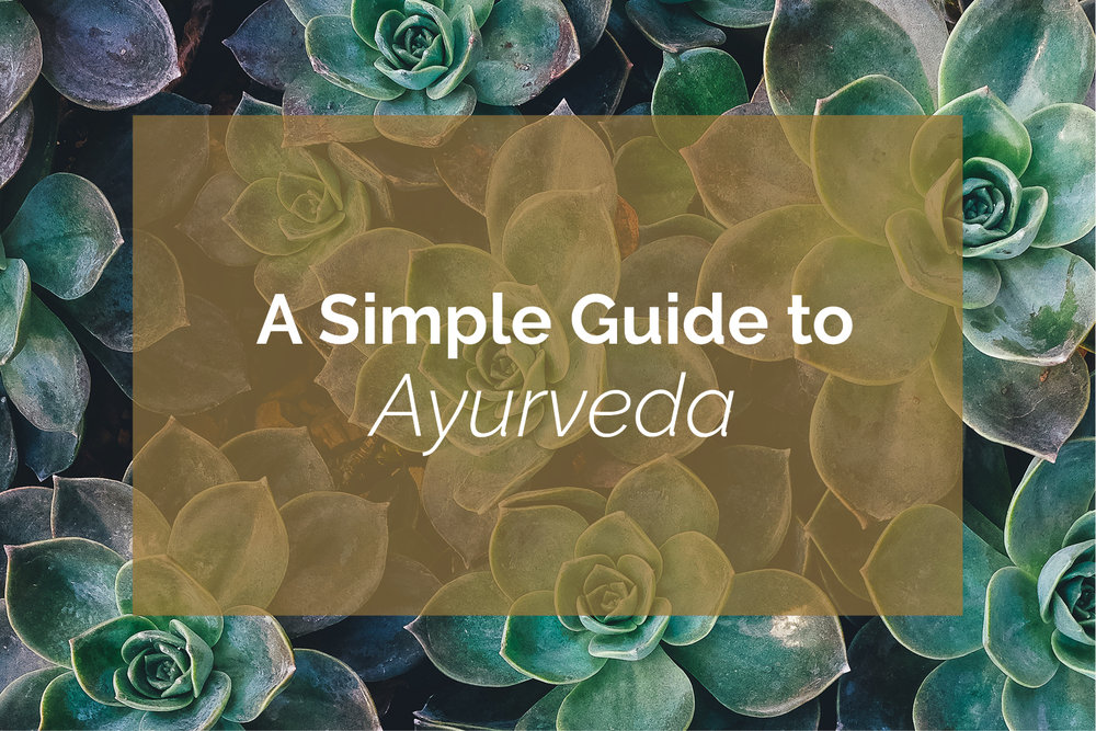 A Simple Guide to Ayurveda