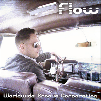 Flow - EP  WORLDWIDE GROOVE CORPORATION