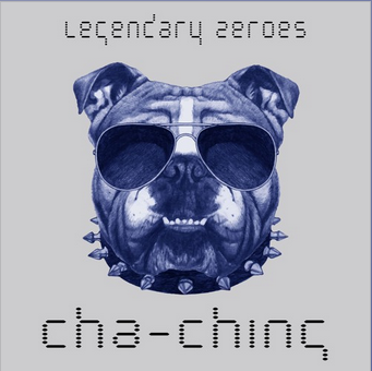 Cha-Ching [ft. Katy Carmichael, DJ Hustle]- SINGLE  LEGENDARY ZEROES