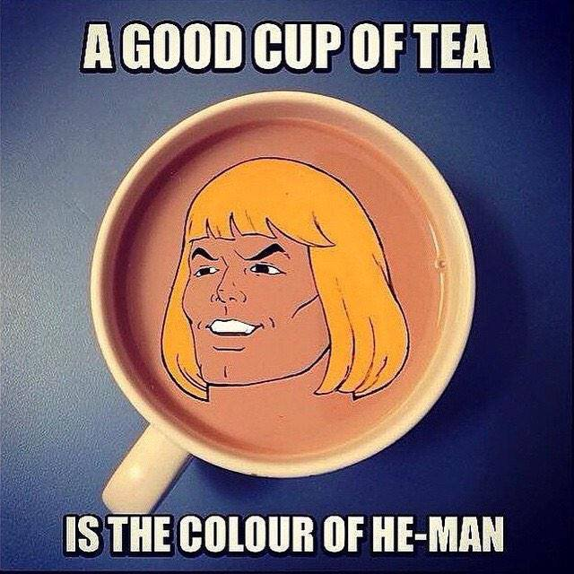 he man cup of tea