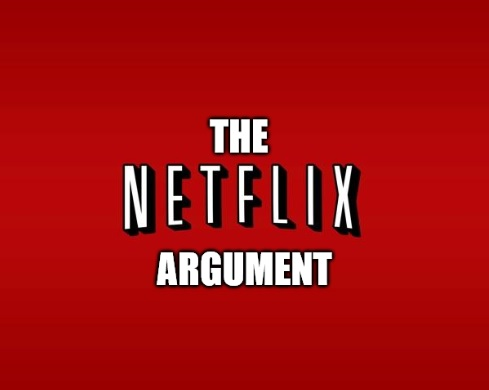 Netflix argument
