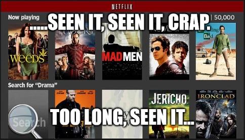 seen it, seen it, seen it Netflix
