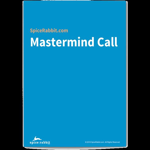 SpiceRabbit.com Mastermind Call