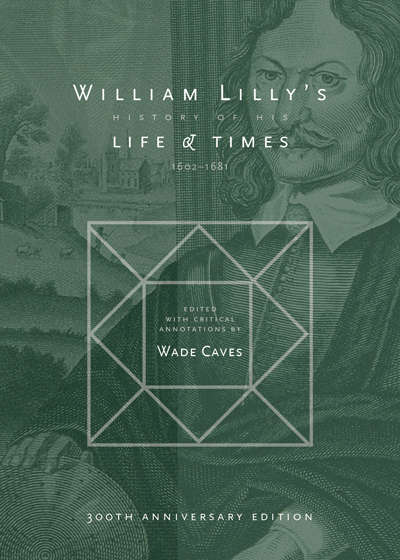 William Lilly's Life & Times