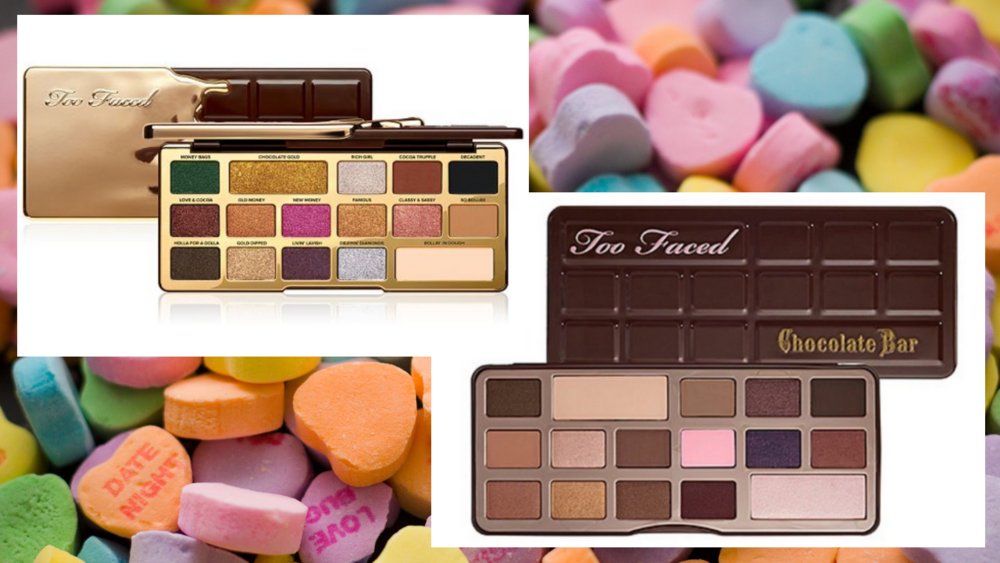 Too Faced Eyeshadow Palette in Chocolate Gold:    Buy Here    •   Too Faced Eyeshadow Palette in Chocolate Bar:    Buy Here