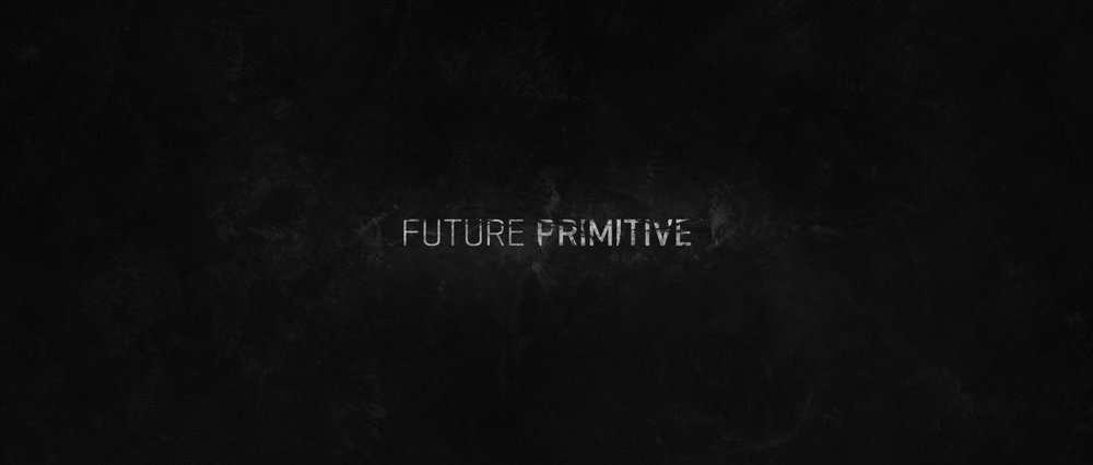 FUTURE PRIMITIVE - Shot 11.jpg
