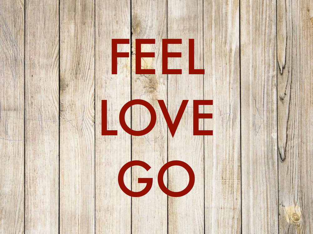 Feel. love. go.
