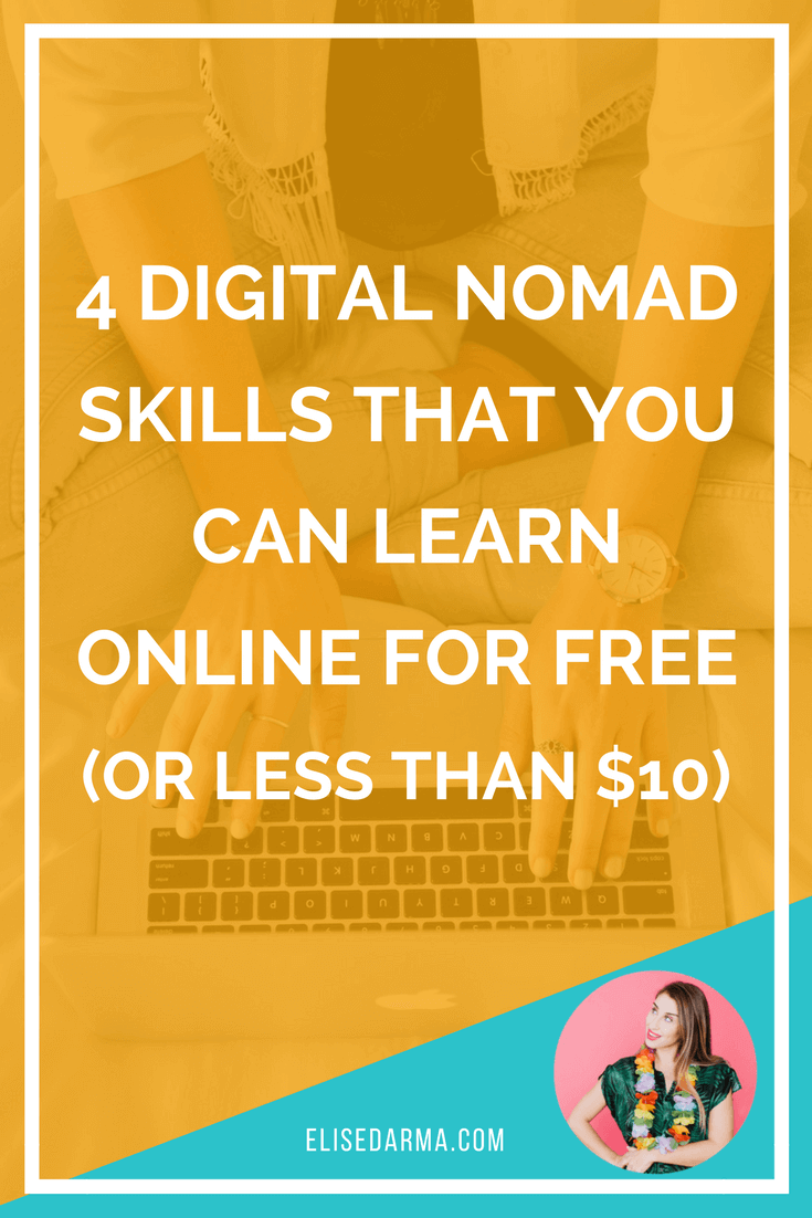 4 digital nomad skills that you can learn online for free or less than $10 - Elise Darma blog.png