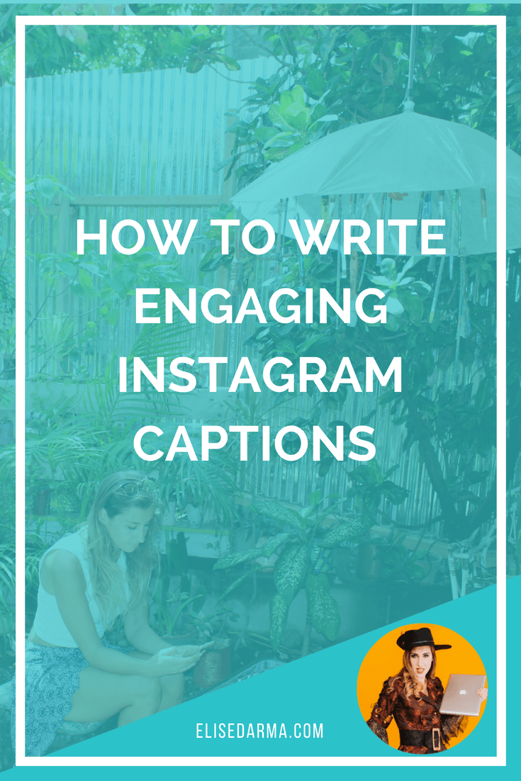How to write engaging Instagram captions - Elise Darma.png