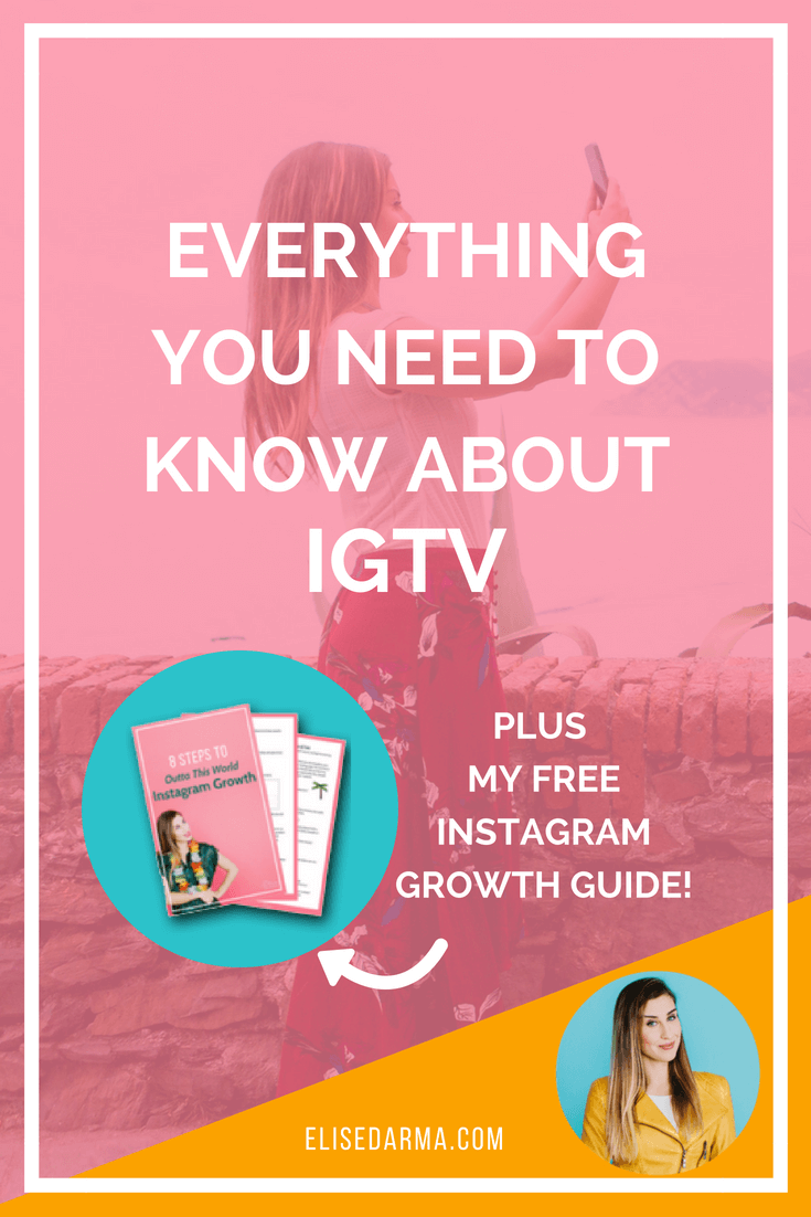 Elise Darma - Everything you need to know about IGTV.png