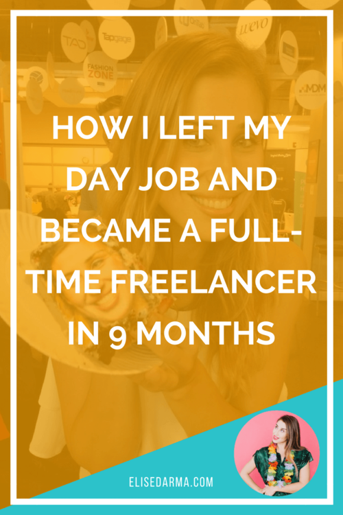 How+I+left+my+day+job+and+became+a+full-time+freelancer+in+9+months+-+Elise+Darma.png
